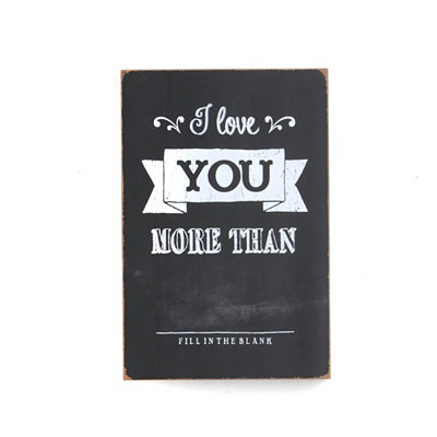 I Love You More Than Wall Plaque