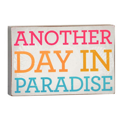 Another Day in Paradise Plaque