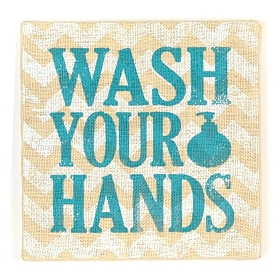 Wash Your Hands Burlap Plaque
