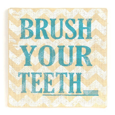 Brush Your Teeth Burlap Plaque