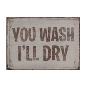 You Wash, I'll Dry Wood Plaque