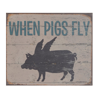 When Pigs Fly Wood Plaque