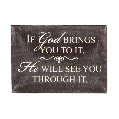 He Will See You Through It Canvas Plaque