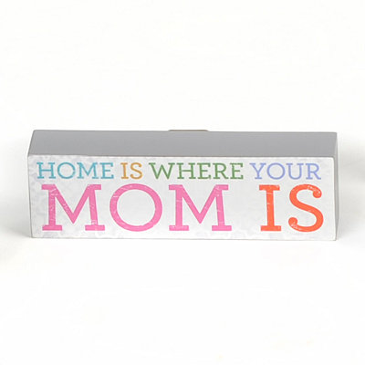 Home Is Where Your Mom Is Word Block