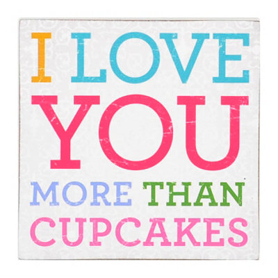 Love You More Than Cupcakes Word Block