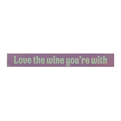 Love The Wine You're With Word Block