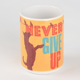 Never Give Up Dog Mug