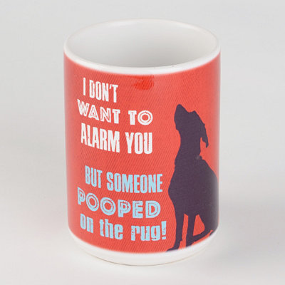 Don't Want to Alarm You Dog Mug