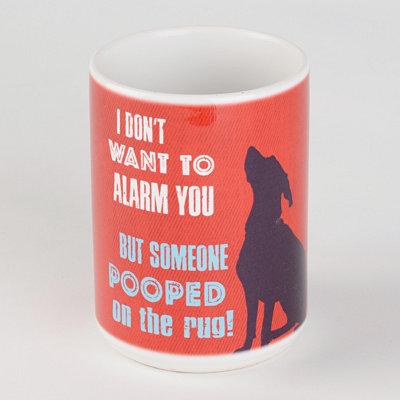 Don't Want to Alarm You Dog Mug