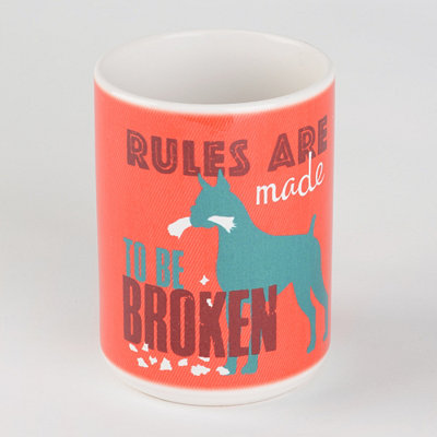 Rules Are Made To Be Broken Dog Mug