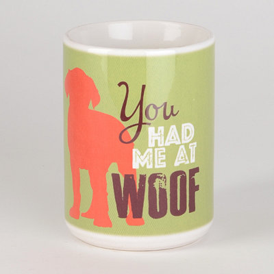 You Had Me at Woof Dog Mug