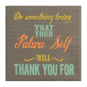Your Future Self Will Thank You Wall Plaque