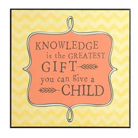 Knowledge is the Greatest Gift Wall Plaque