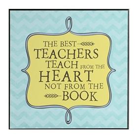 Teachers Teach from the Heart Wall Plaque