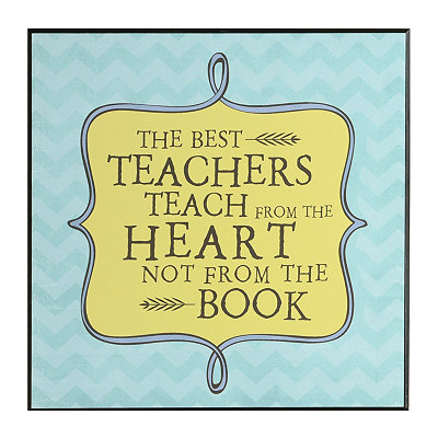 Teachers Teach from the Heart Wall Plaque