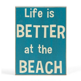 Life is Better at the Beach Wall Plaque