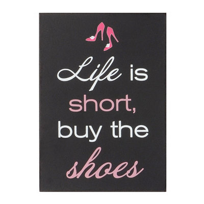 Life Is Short, Buy The Shoes Plaque