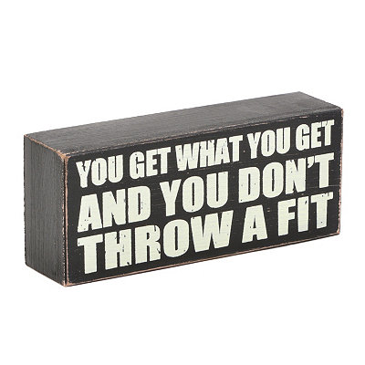 You Get What You Get Wall Plaque