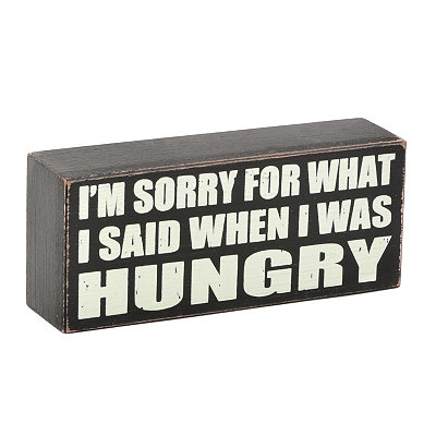 When I'm Hungry Plaque