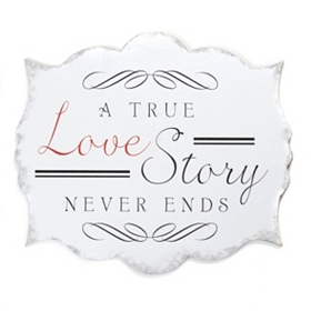 A True Love Story Never Ends Plaque