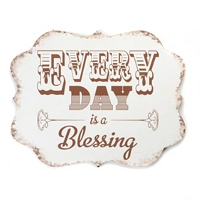 Every Day is a Blessing Plaque