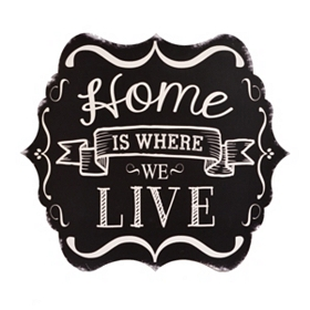 Home Is Where We Live Plaque