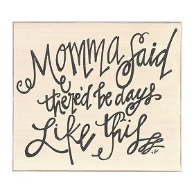 Momma Said… Wall Plaque