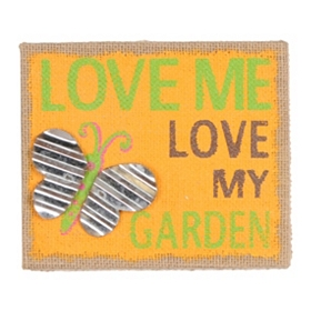 Love Me, Love My Garden Burlap Plaque