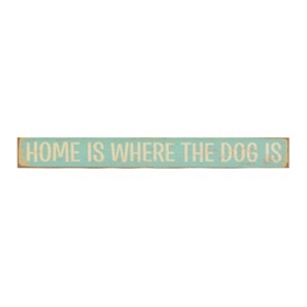 Home Is Where the Dog Is Plaque
