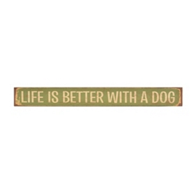 Life Is Better with a Dog Plaque