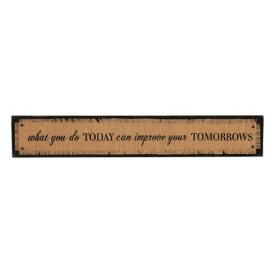 What You Do Today Burlap Plaque