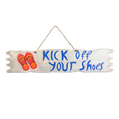 Kick Off Your Shoes Wooden Sign