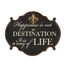 Happiness Is a Way of Life Plaque