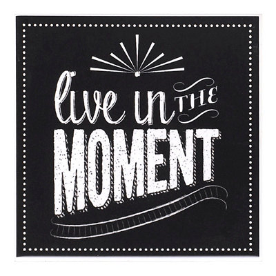 Live in the Moment Chalk Art Coaster