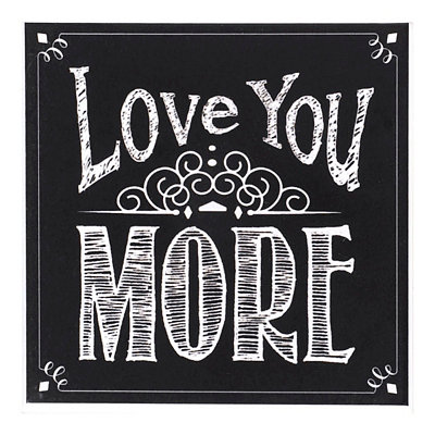 Love You More Chalk Art Coaster