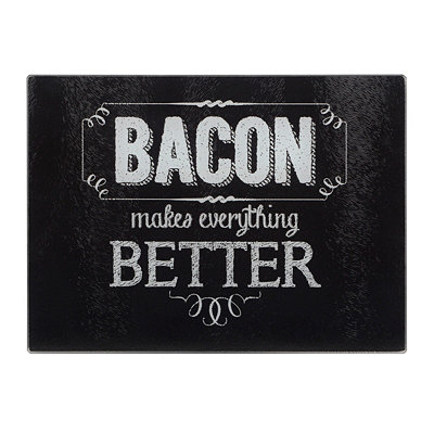 Bacon Makes Everything Better Cutting Board