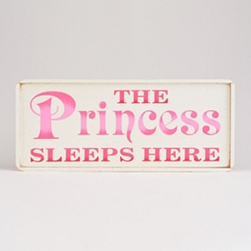 The Princess Sleeps Here Wooden Sign