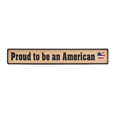 Proud to Be an American Wooden Sign
