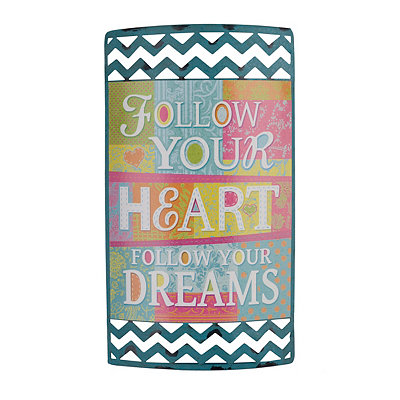 Follow Your Heart Metal Sign