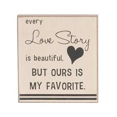 My Favorite Love Story Wooden Plaque
