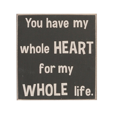 My Whole Heart Wooden Plaque