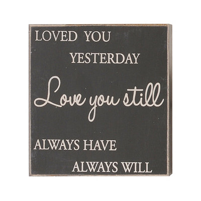 Love You Still Wooden Plaque