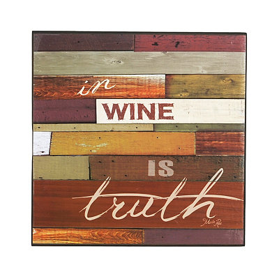 In Wine Is Truth Wooden Plaque