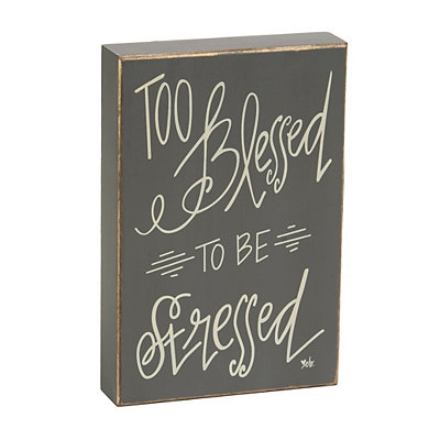 Too Blessed To Be Stressed Plaque