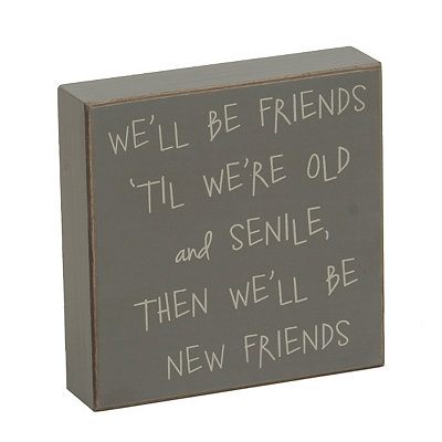 Old And Senile Friendship Wooden Plaque