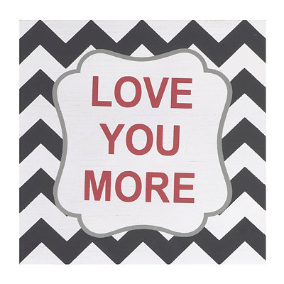 Love You More Chevron Plaque