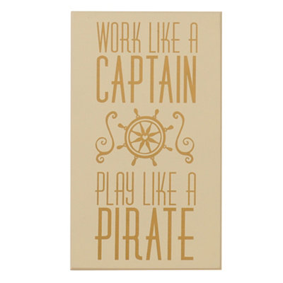 Work Like a Captain Wooden Plaque
