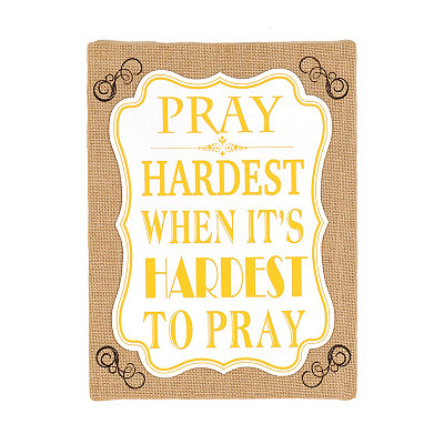 Pray Hardest Burlap Canvas