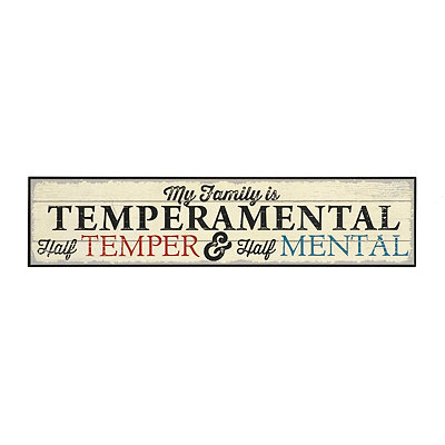 My Family Is Temperamental Wooden Plaque