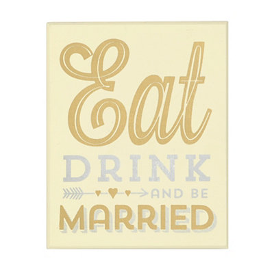 Eat Drink and Be Married Wooden Plaque